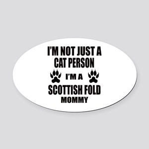 I'm a Scottish Fold Mommy Oval Car Magnet