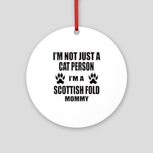 I'm a Scottish Fold Mommy Round Ornament