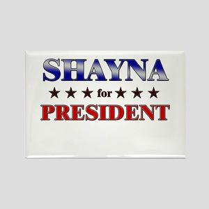 SHAYNA for president Rectangle Magnet
