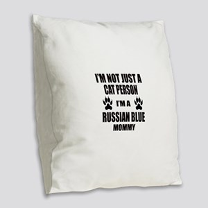 I'm a Russian Blue Mommy Burlap Throw Pillow