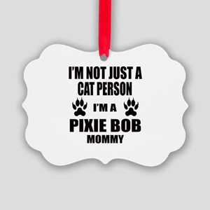 I'm a Pixie-Bob Mommy Picture Ornament