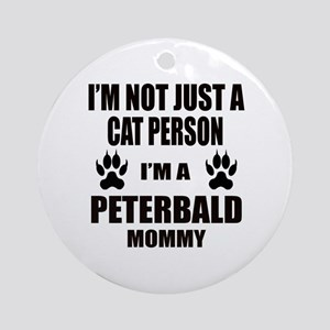 I'm a Peterbald Mommy Round Ornament