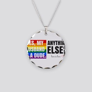 yes my husband is a dude (wi Necklace Circle Charm