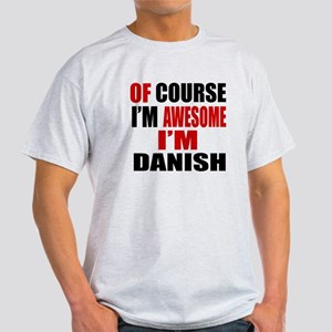 Of Course I Am Danish Light T-Shirt