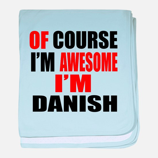 Of Course I Am Danish baby blanket