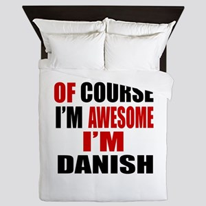 Of Course I Am Danish Queen Duvet