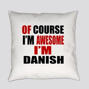 Of Course I Am Danish Everyday Pillow