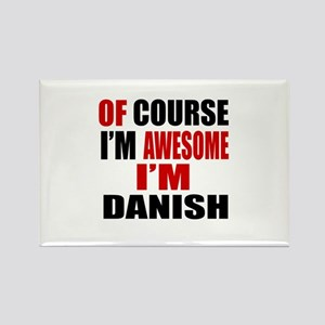 Of Course I Am Danish Rectangle Magnet