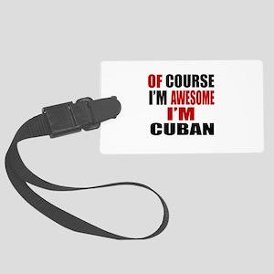Of Course I Am Cuban Large Luggage Tag