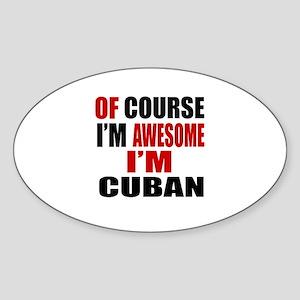 Of Course I Am Cuban Sticker (Oval)