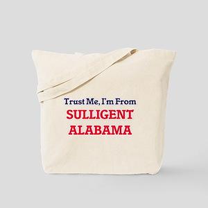 Trust Me, I'm from Sulligent Alabama Tote Bag