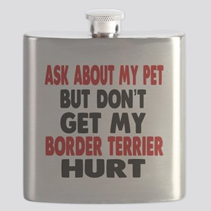 Don't Get My Border Terrier Hurt Flask