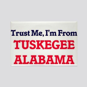Trust Me, I'm from Tuskegee Alabama Magnets