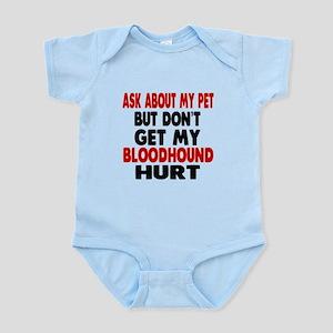 Don't Get My Bloodhound Hurt Infant Bodysuit