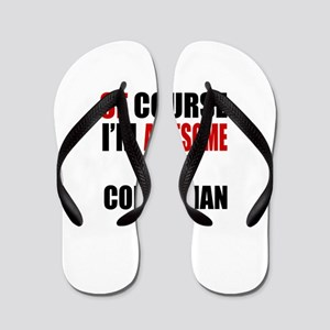 Of Course I Am Colombian Flip Flops