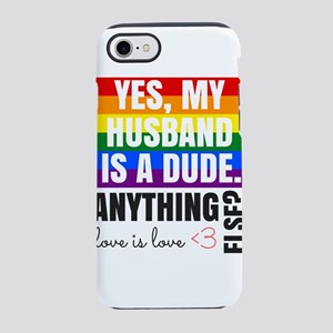 Yes my husband is a dude iPhone 8/7 Tough Case
