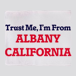 Trust Me, I'm from Albany California Throw Blanket