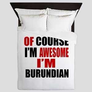 Of Course I Am Burundian Queen Duvet