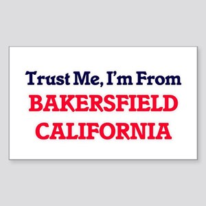 Trust Me, I'm from Bakersfield California Sticker