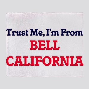 Trust Me, I'm from Bell California Throw Blanket
