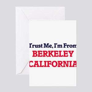 Trust Me, I'm from Berkeley Califor Greeting Cards