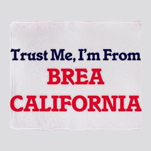 Trust Me, I'm from Brea California Throw Blanket