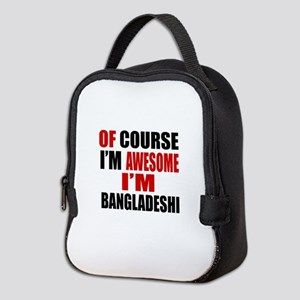 Of Course I Am Bangladeshi Neoprene Lunch Bag