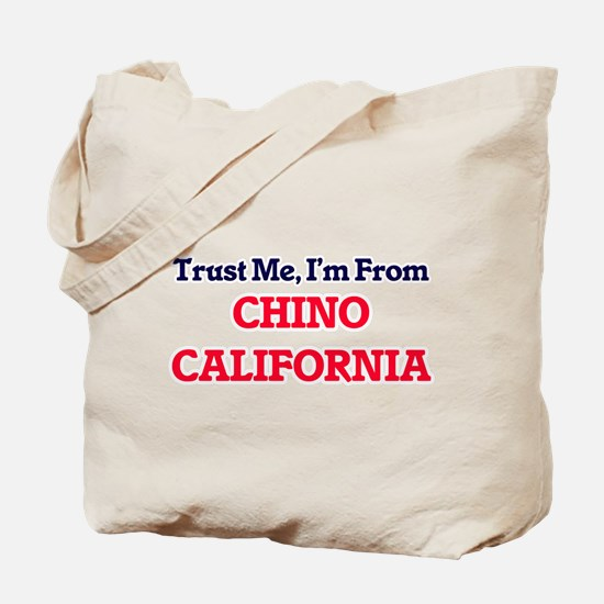Trust Me, I'm from Chino California Tote Bag