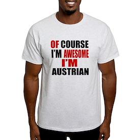 Of Course I Am Austrian T-Shirt