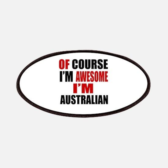 Of Course I Am Australian Patch
