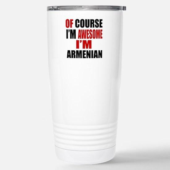 Of Course I Am Armenian Stainless Steel Travel Mug