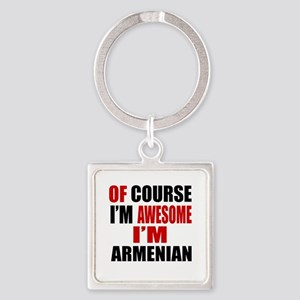 Of Course I Am Armenian Square Keychain