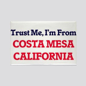 Trust Me, I'm from Costa Mesa California Magnets