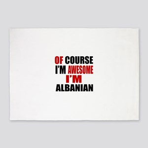 Of Course I Am Albanian 5'x7'Area Rug