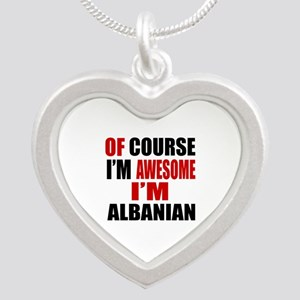 Of Course I Am Albanian Silver Heart Necklace