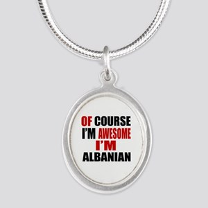 Of Course I Am Albanian Silver Oval Necklace