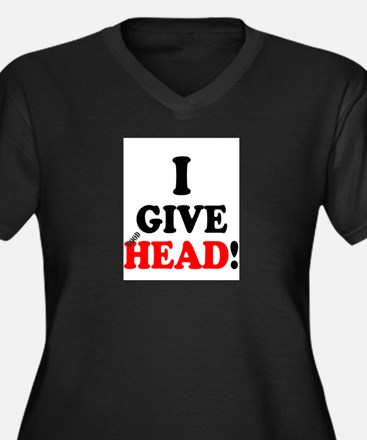 I GIVE HEAD! Plus Size T-Shirt