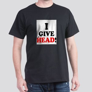 I GIVE HEAD! T-Shirt