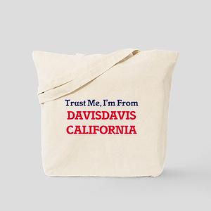 Trust Me, I'm from Davisdavis California Tote Bag