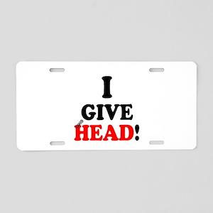 I GIVE HEAD! Aluminum License Plate