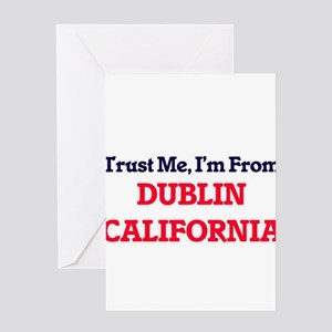 Trust Me, I'm from Dublin Californi Greeting Cards