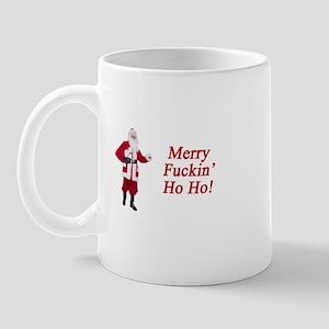 Merry Fuckin' Ho Ho! Mug