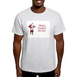 Merry Fuckin' Ho Ho! Light T-Shirt