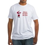 Merry Fuckin' Ho Ho! Fitted T-Shirt