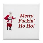 Merry Fuckin' Ho Ho! Tile Coaster