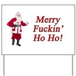 Merry Fuckin' Ho Ho! Yard Sign