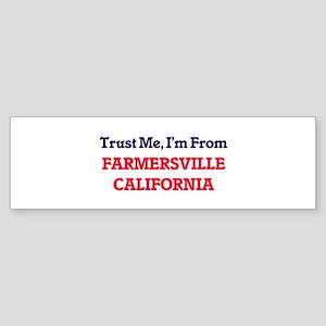 Trust Me, I'm from Farmersville Cal Bumper Sticker