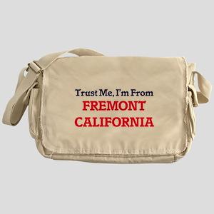 Trust Me, I'm from Fremont Californi Messenger Bag
