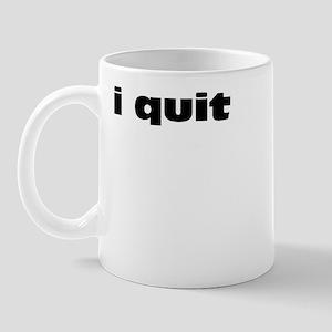 I Quit Mug