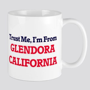 Trust Me, I'm from Glendora California Mugs